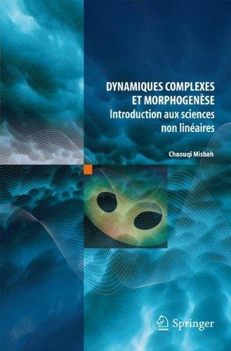 Dynamiques complexes et morphogenèse : Introduction aux sciences non linéaires