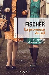 La Promesse du sel par Élise Fischer