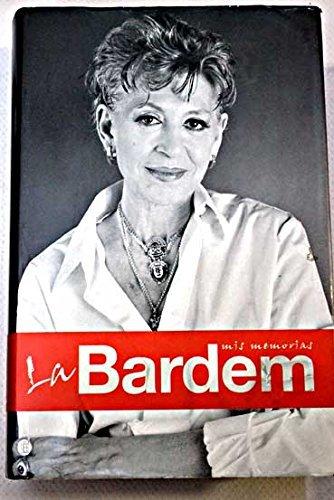 Bardem, la - mis memorias (Biografias Y Memorias) por Pilar Bardem