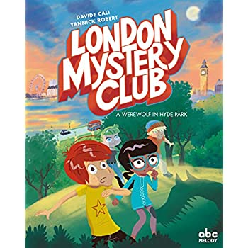 The London Mystery Club - A werewolf in Hyde Park (version anglaise)