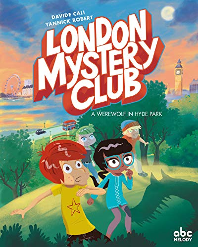 The London Mystery Club - A werewolf in Hyde Park (version anglaise) par Davide Cali