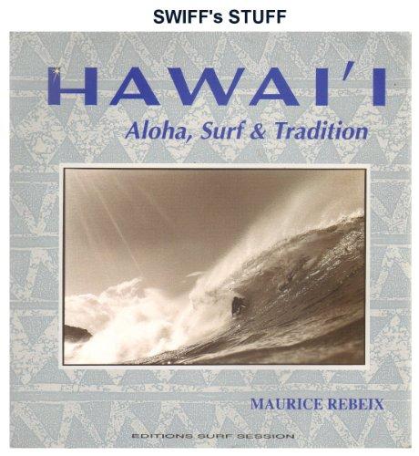 Hawai°i: Aloha, surf & tradition