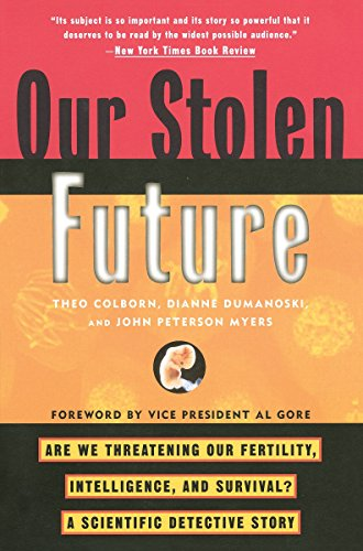 Our Stolen Future: Are We Threatening Our Fertility, Intelligence,And Survival?-a Scientific Detective Story por Theo Colborn