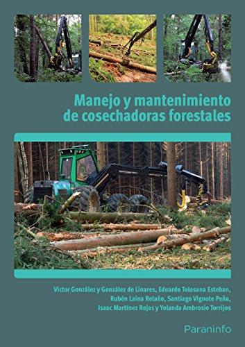 Cosechadoras forestales y su mantenimiento (Cp - Certificado Profesionalidad)