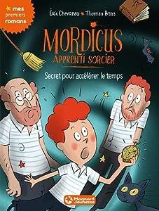 """Afficher """"Mordicus apprenti sorcier n° 7 Secret pour accélérer le temps"""""""