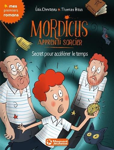 Mordicus, apprenti sorcier (7) : Secret pour accélérer le temps