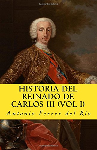 Historia del reinado de Carlos III Vol 1: Volume 4 (In memoriam historia)