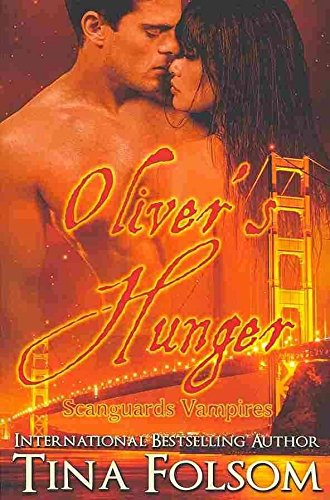 [(Oliver's Hunger (Scanguards Vampires #7))] [By (author) Tina Folsom] published on (March, 2013)