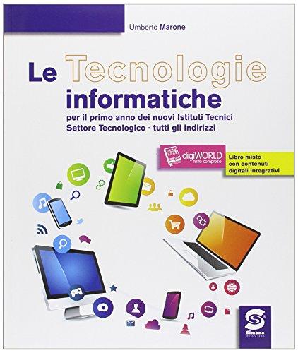 Le tecnologie informatiche. Con e-book. Con espansione online. Per le Scuole superiori