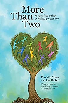 More Than Two: A Practical Guide to Ethical Polyamory (English Edition) par [Veaux, Franklin, Hardy, Janet, Rickert, Eve]