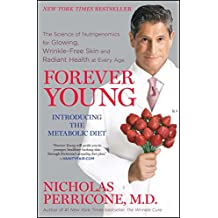 Forever Young: The Science of Nutrigenomics for Glowing, Wrinkle-Free Skin and Radiant Health at Every Age (English Edition)