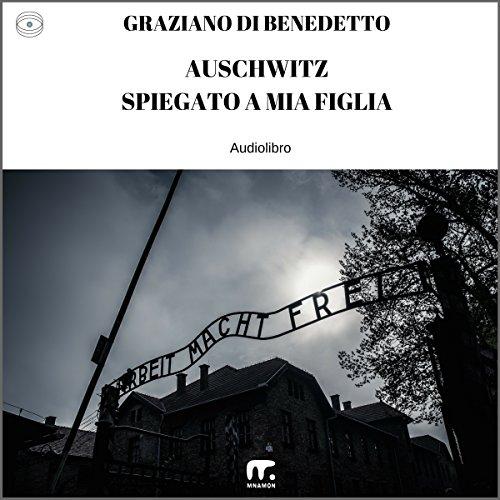Auschwitz spiegato a mia figlia  Audiolibri