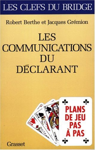 Les communications du déclarant par Robert Berthe, Jacques Gremion