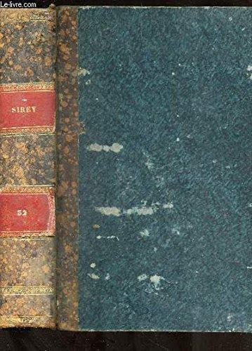RECUEIL GENERAL DES LOIS ET DES ARRETS / TOME XXXII (AN 1832) / Iere PARTIE : JURISPRUDENCE DE LA COUR DE CASSATION / IIeme PARTIE : LOIS ET DECISIONS DIVERSES
