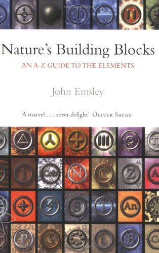 Nature's Building Blocks: An A-Z Guide to the Elements by John Emsley (2003-07-24)