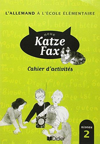 Neue Katze Fax, l'allemand à l'école élémentaire : Cahier d'activités Niveau 2