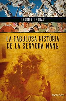 La fabulosa història de la senyora Wang (Papers de Fortuna Book 21) (Catalan Edition) de [Pernau, Gabriel]