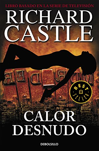 Calor desnudo (Serie Castle 2) por Richard Castle