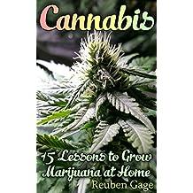 Cannabis: 15 Lessons to Grow Marijuana at Home (English Edition)