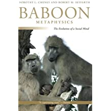 Baboon Metaphysics: The Evolution of a Social Mind (English Edition)