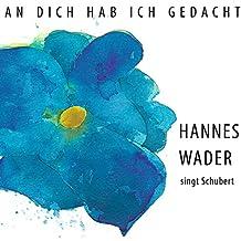 An dich hab ich gedacht – Hannes Wader singt Schubert