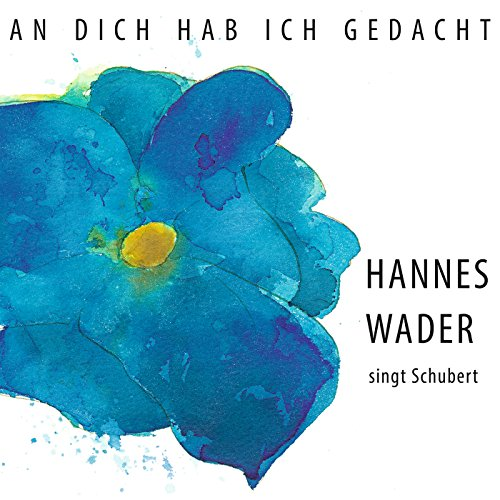 An dich hab ich gedacht – Hann...