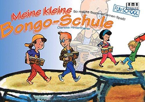 Meine kleine Bongo-Schule: So macht Trommel lernen Spass! (Fun-School)