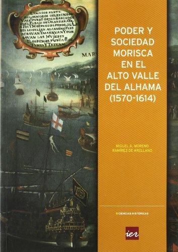 Poder y sociedad morisca en el alto valle del Alhama (1570-1614) (Colección Ciencias históricas) por Miguel Moreno