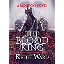 The Blood King (Red Proxy Book 1)