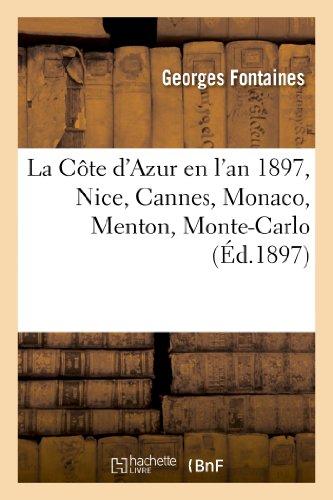 La Côte d'Azur en l'an 1897, Nice, Cannes, Monaco, Menton, Monte-Carlo