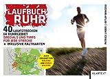 Laufbuch Ruhr: 40 Laufstrecken im Ruhrgebiet. Die besten Strecken, Tipps & Specials inklusive Faltkarten