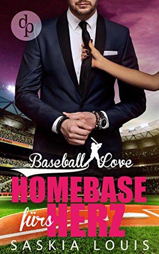 Homebase fürs Herz (Chick Lit, Liebesroman) (Baseball Love 6) -