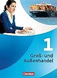 Groß- und Außenhandel - Neubearbeitung: Band 1 - Fachkunde