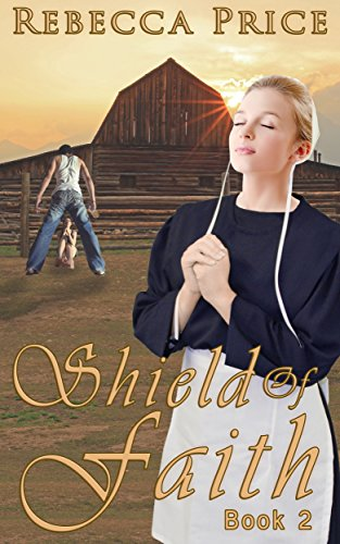 Amish Shield Of Faith Lancaster County Amish Grace Series Book 2
