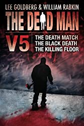 The Dead Man Vol 5: The Death Match, The Black Death, and The Killing Floor (Dead Man Series) by Lee Goldberg (2013-04-23)