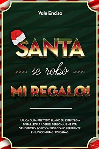 Santa Se Robó mi Regalo: Aplica durante todo el año su estrategia para llegar a ser el personaje mejor vendedor y posicionarse como referente en las compras navideñas.