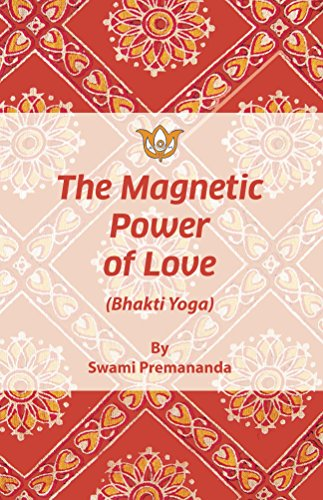 The Magnetic Power of Love (Bhakti Yoga) (English Edition ...