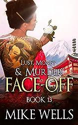 Lust, Money & Murder, Book 13 - Face-Off (Lust, Money & Murder Series)