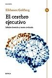 El cerebro ejecutivo: Lóbulos frontales y mente civilizada (Spanish Edition)