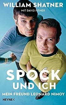 Spock und ich: Mein Freund Leonard Nimoy von [Shatner, William, Fisher, David]