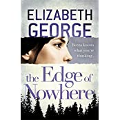 The Edge of Nowhere: Book 1 of The Edge of Nowhere Series by Elizabeth George (2013-02-14)