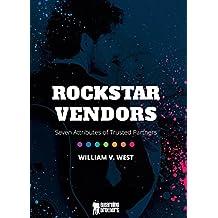 Rockstar Vendors: Seven Attributes of Trusted Partners (English Edition)