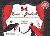 Romeo e Giulietta. Un'avventurosa storia d'amore ispirata alla tragedia di William Shakespeare. Ediz. illustrata. Con e-book