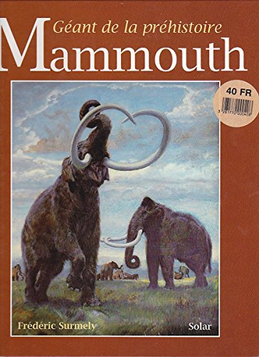 Le mammouth : Géant de la préhistoire