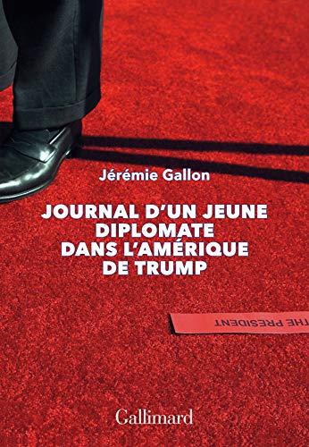 Journal d'un jeune diplomate dans l'Amérique de Trump (HORS SERIE CONN) par Jérémie Gallon
