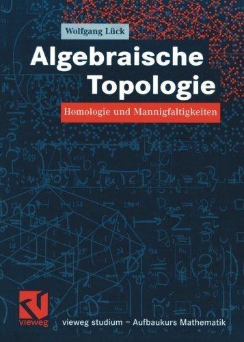 Algebraische Topologie: Homologie und Mannigfaltigkeiten (vieweg studium; Aufbaukurs Mathematik) (German Edition) by Wolfgang L?ck (2005-01-28)