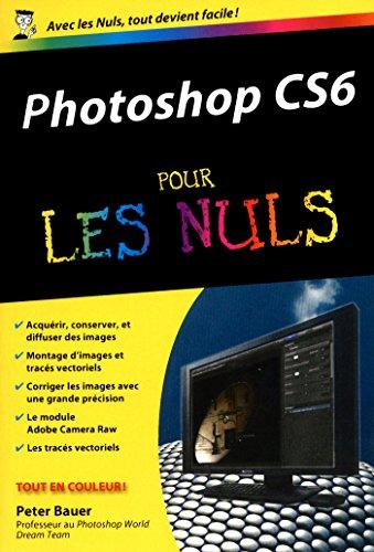 Photoshop CS6 Poche Pour les Nuls (POCHE NULS) (French Edition)