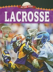 Lacrosse (In the Zone) by Donald Wells (2010-07-15)