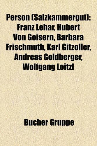 Person (Salzkammergut): Franz Lehar, Hubert Von Goisern, Barbara Frischmuth, Karl Gitzoller, Andreas Goldberger, Wolfgang Loitzl