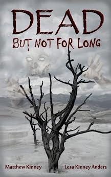 Dead, but Not for Long by [Kinney, Matthew, Anders, Lesa]